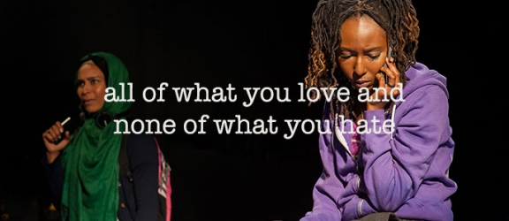 all of what you love and none of what you hate: A Note from the Artistic Director