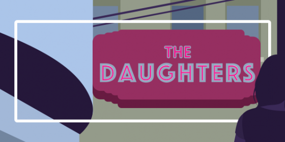 The Daughters: A Note from the Artistic Director