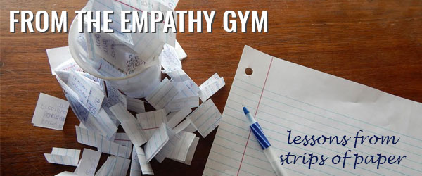 From the Empathy Gym | Lessons from Strips of Paper