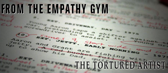 From the Empathy Gym | The Tortured Artist