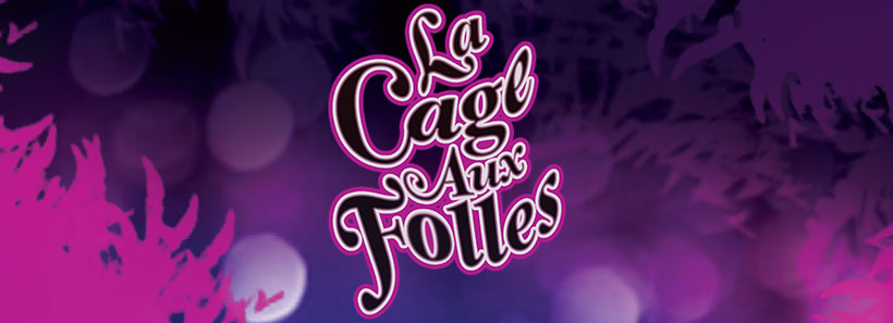 La Cage aux Folles | A Note from the Artistic Director