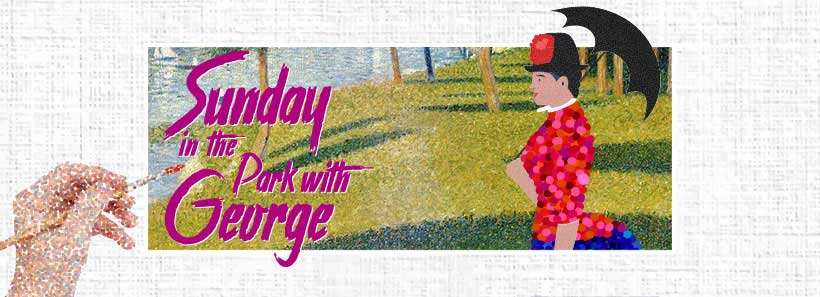 Sunday in the Park with George | A note from the Artistic Director