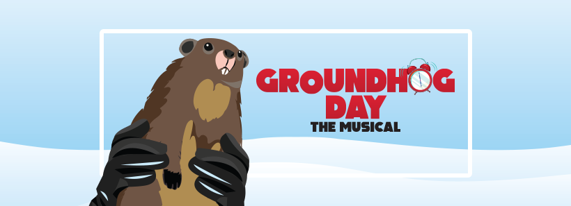 Groundhog Day | A Note from the Artistic Director