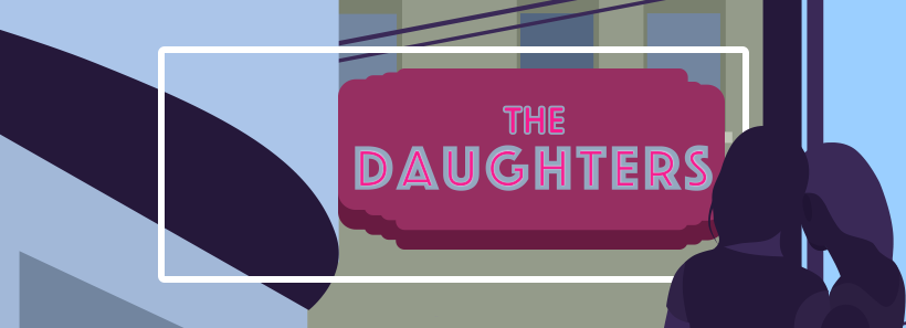 The Daughters | A Note from the Artistic Director