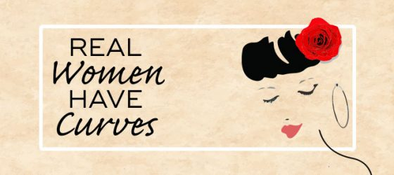 Real Women Have Curves: A Note from the Artistic Director