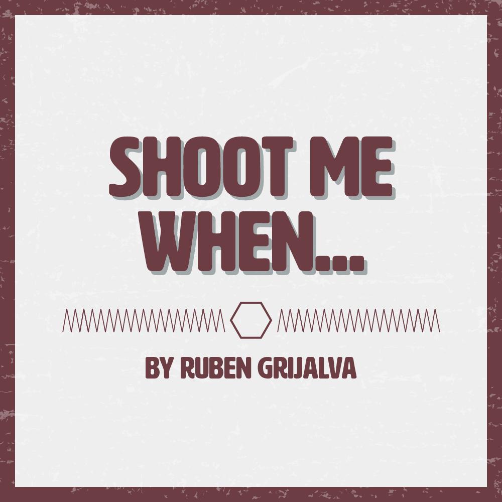 Shoot Me When