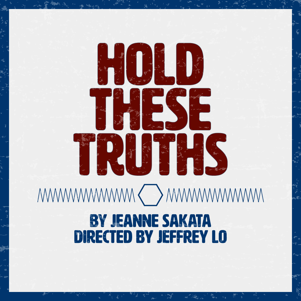 Hold These Truths by Jeanne Sakata