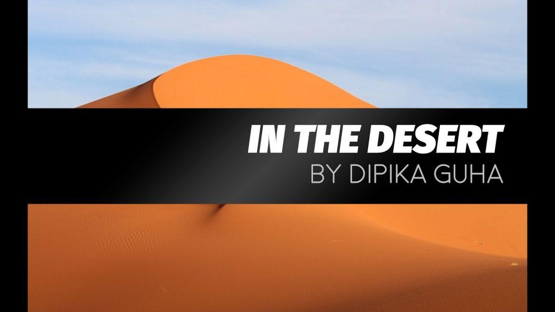 In the Desert by Dipika Guha – Zoomlet