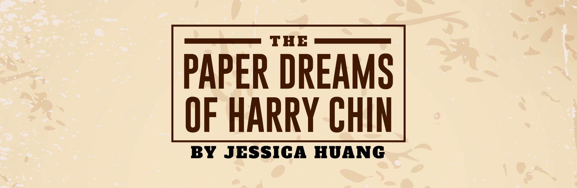 The Paper Dreams of Harry Chin